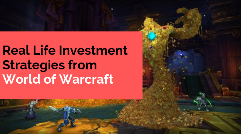 I Learned Everything I Know About Investing from World of Warcraft