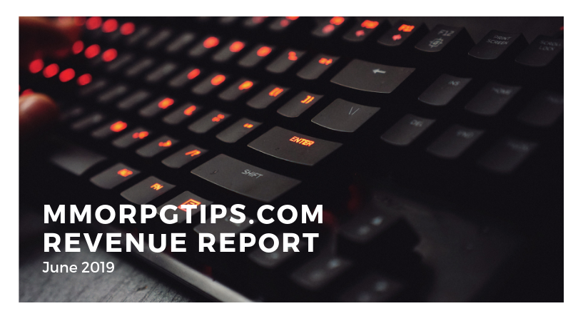 MMORPGTips.com June 2019 Revenue Report – 140% Increase to 3209$
